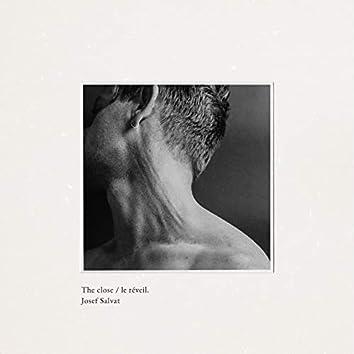 The Close / Le Réveil, Pt. 1