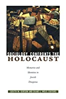 Sociology Confronts the Holocaust: Memories and Identities in Jewish Diasporas