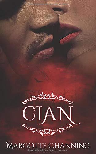 CIAN: Una Historia Romántica de Vampiros en la época Victoriana (Los Vampiros de Channing)