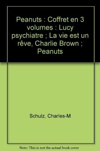 Peanuts : Coffret en 3 volumes : Lucy psychiatre ; La vie est un rêve, Charlie Brown ; Peanuts