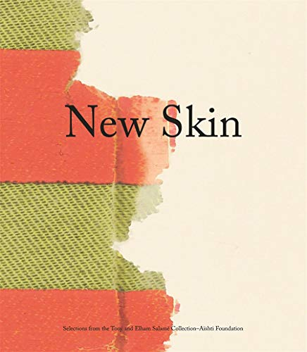 New Skin: Selections from the Tony and Elham Salamé Collection-Aïshti Foundation