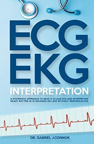 ECG EKG Interpretation A Systematic Approach to Read a 12 Lead ECG and Interpreting Heart Rhythms product image