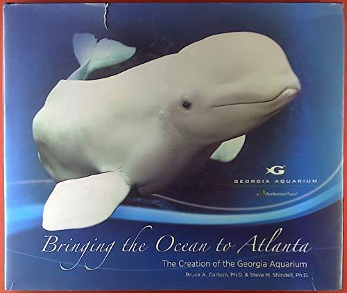 Bringing the Ocean to Atlanta. The Creation of the Georgia Aquarium.