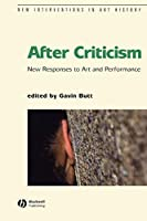 After Criticism: New Responses to Art and Performance (New Interventions in Art History)