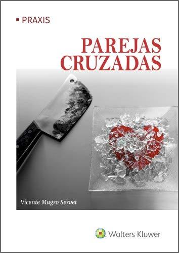 Parejas cruzadas eBook: Magro Servet, Vicente, Wolters Kluwer España: Amazon.es: Tienda Kindle