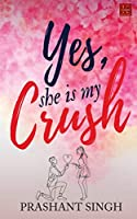 Yes, She is my Crush