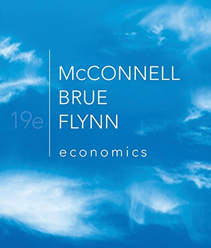 Compare Textbook Prices for Economics: Principles, Problems, and Policies 19th Edition ISBN 9780073511443 by Campbell R. McConnell,Stanley L. Brue,Sean M. Flynn