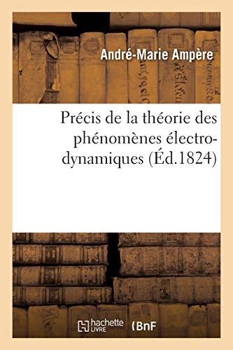Précis de la théorie des phénomènes électro-dynamiques: pour servir de supplément au...