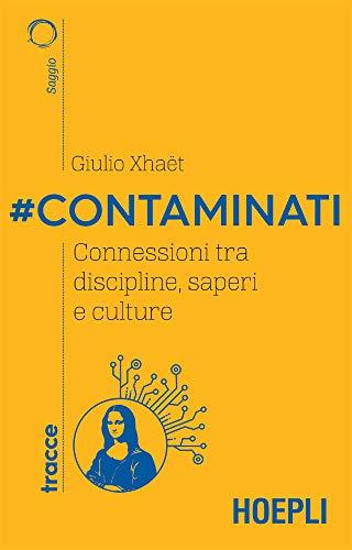 #Contaminati: Connessioni tra discipline, saperi e culture