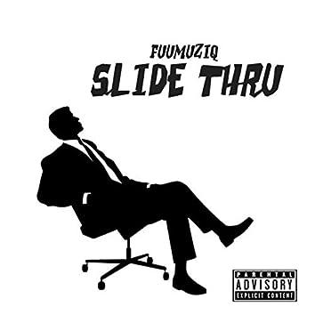 Slide Thru
