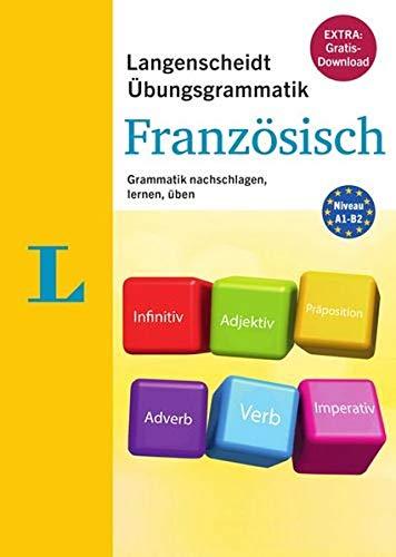 Langenscheidt Übungsgrammatik Französisch: Grammatik nachschlagen, lernen, üben