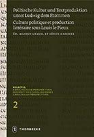 Politische Kultur Und Textproduktion Unter Ludwig Dem Frommen/ Histoire Et Theologie Politiques Sous Louis Le Pieux (Relectio. Karolingische Perspektiven)