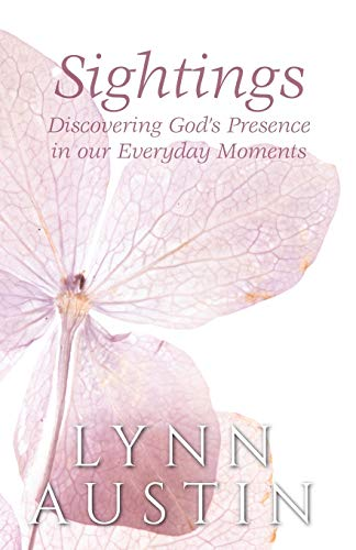 Sightings: Discovering God's Presence in Our Everyday Moments