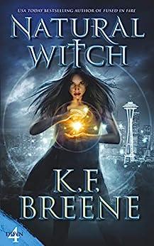 Natural Witch (Demon Days, Vampire Nights World Book 4) by [K.F. Breene]