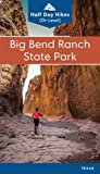 Big Bend Ranch State Park: Half Day Hikes (Texas State Parks Hiking Series)