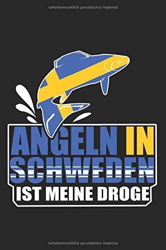 Angler Notizbuch / Angeln in Schweden ist meine Droge Geschenk: Angler Angeln Geschenk Fischer Angel Fischen Mann