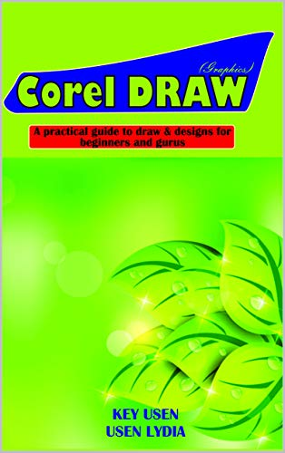 Corel Draw: A practical guide to Draws and Designs (English Edition)
