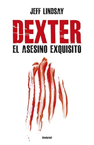 Dexter, el asesino exquisito (Umbriel thriller)
