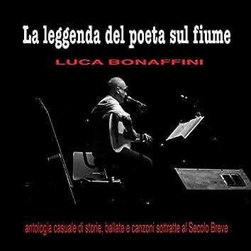 La leggenda del poeta sul fiume (Antologia di storie, ballate e canzoni sottratte al Secolo Breve)