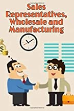 "Sales Representatives, Wholesale and Manufacturing: Notebook 120 pages 6""×9"" for sale and buy"