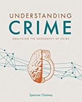 Understanding Crime: Analyzing the Geography of Crime