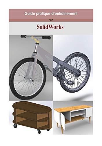 Couverture du livre Guide pratique d'entrainement sur SolidWorks (Extrait)