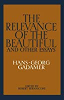 The Relevance of the Beautiful and Other Essays by Hans-Georg Gadamer(1987-02-27)