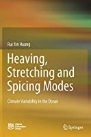 Heaving, Stretching and Spicing Modes: Climate Variability in the Ocean (Springer Oceanography)