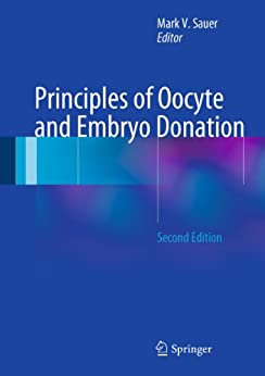 Principles of Oocyte and Embryo Donation by [Mark V. Sauer (Ed.), Mark V. Sauer]