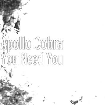 You Need You