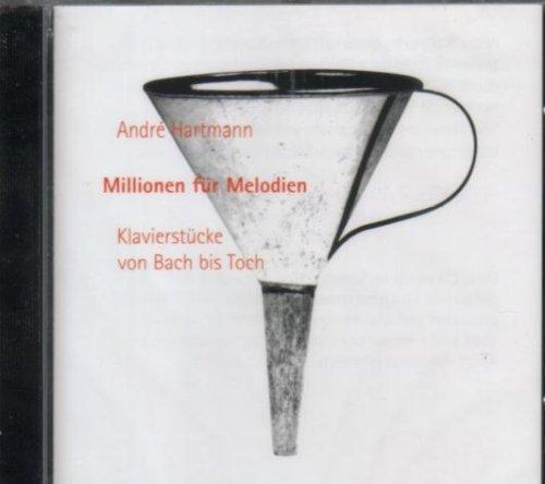 Millionen für Melodien - Klavierstücke von Bach bis Toch