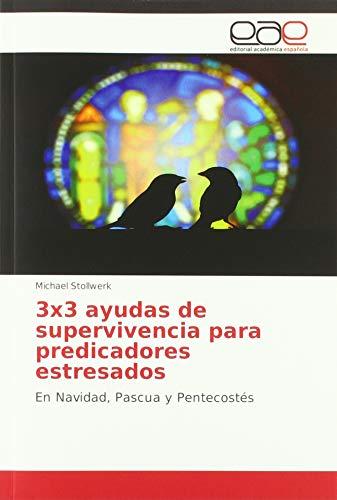 3x3 ayudas de supervivencia para predicadores estresados: En Navidad, Pascua y Pentecostés