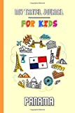 My travel journal for kids Panama: Travel diary to fill in | 102 pages, 6x9 inches | To accompany the children during their stay