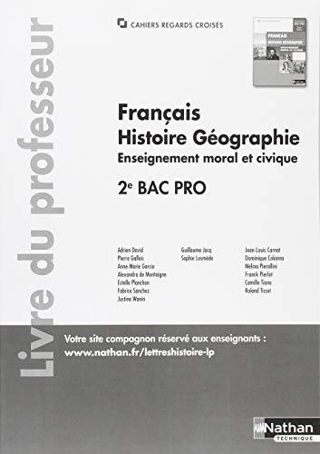 Français Histoire-Géographie EMC 2ème Bac Pro (cahiers regards croisés) Professeur 2018