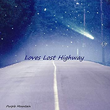 Loves Lost Highway