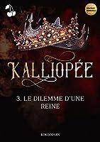 Kalliopée: Le dilemme d'une reine