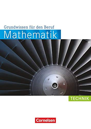 Mathematik - Grundwissen für den Beruf - Mit Tests - Basiskenntnisse in der beruflichen Bildung: Technik - Arbeitsbuch