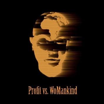 Profit vs. Womankind