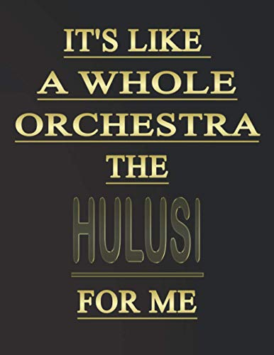 It's like a whole orchestra, the Hulusi for me: Blank Sheet Hulusi Music Notebook,Manuscript Staff paper for Notes. Composition Notebook 13 Staves, 8.5 x 11, 110 pages.GIFT FOR Hulusi STUDENTS