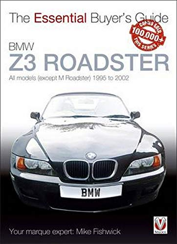 BMW Z3 Roadster: All Models (Except M Roadster) 1995 to 2002