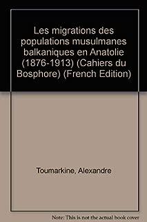 Les migrations des populations musulmanes balkaniques en Anatolie (1876-1913) (Cahiers du Bosphore) (French Edition)