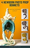 4 Newborn Photo Prop Bonnets : Knitting Pattern Leaflet