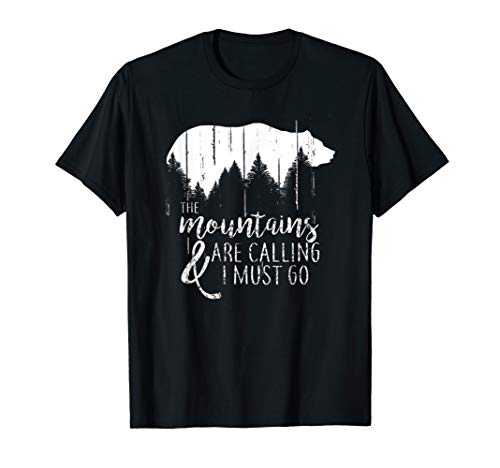 The Mountains are calling and i must go wild bear T-Shirt