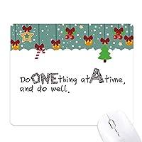スローガンは一度に1つのことをするとうまくやること ゲーム用スライドゴムのマウスパッドクリスマス