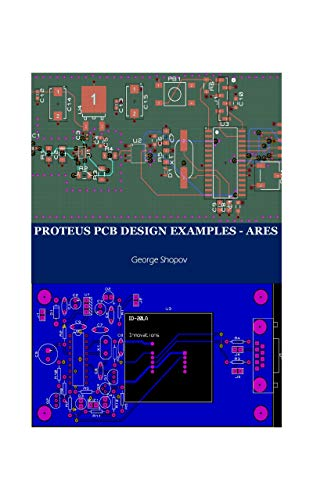 PROTEUS PCB DESIGN EXAMPLES - ARES (English Edition)