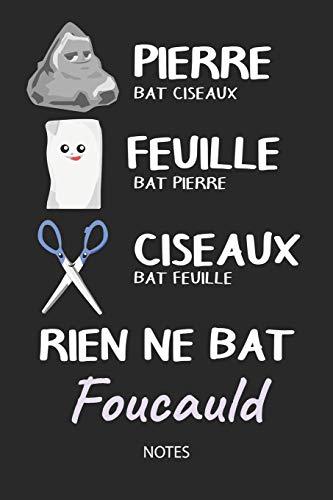 Rien ne bat Foucauld - Notes: Noms Personnalisé Carnet de notes / Journal pour les garçons et les hommes. Kawaii Pierre Feuille Ciseaux jeu de mots. ... cadeau anniversaire hommes. (French Edition)