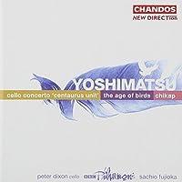 Cello Concerto / Age of Birds / Chikap