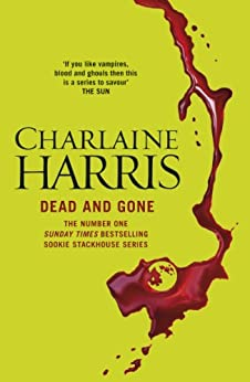 Dead and Gone (Sookie Stackhouse Book 9) by [Charlaine Harris]