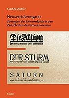 Netzwerk Avantgarde: Strategien der Literaturkritik in den Zeitschriften des Expressionismus
