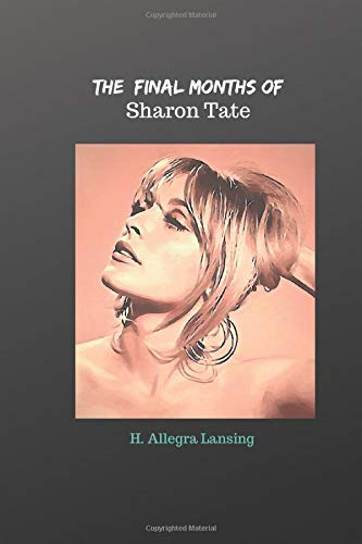 The Final Months of Sharon Tate